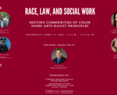 Watch Now: Race, Law, and Social Work: Serving Communities of Color Using Anti-Racist Principles