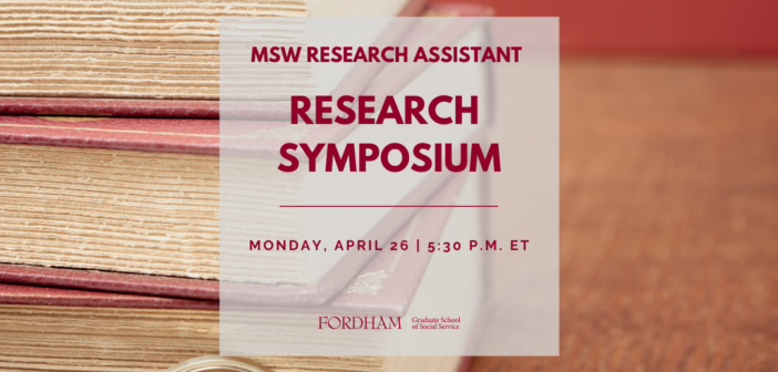 Watch Now: 2021 Fordham GSS MSW RA Research Symposium